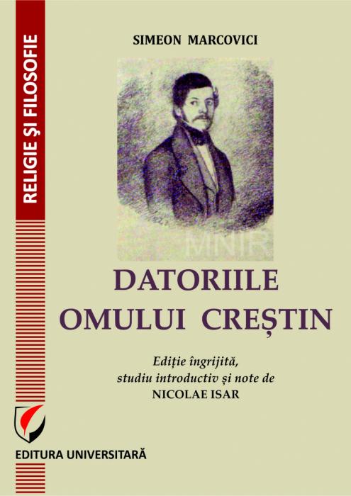 Datoriile omului crestin. Editie ingrijita, studiu introductiv si note de Nicolae Isar 0