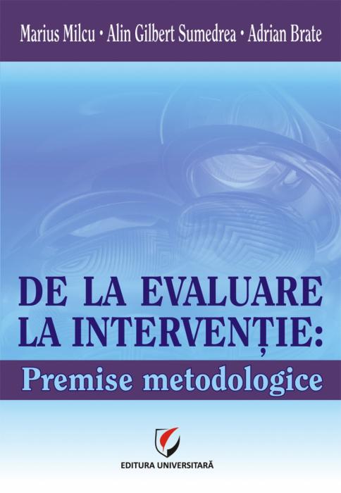 DE LA EVALUARE LA INTERVENŢIE: PREMISE METODOLOGICE 0