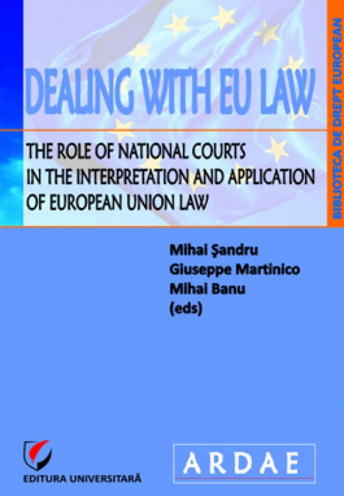 Dealing with EU Law. The Role of National Courts in the Interpretation and Application of European Union Law [0]