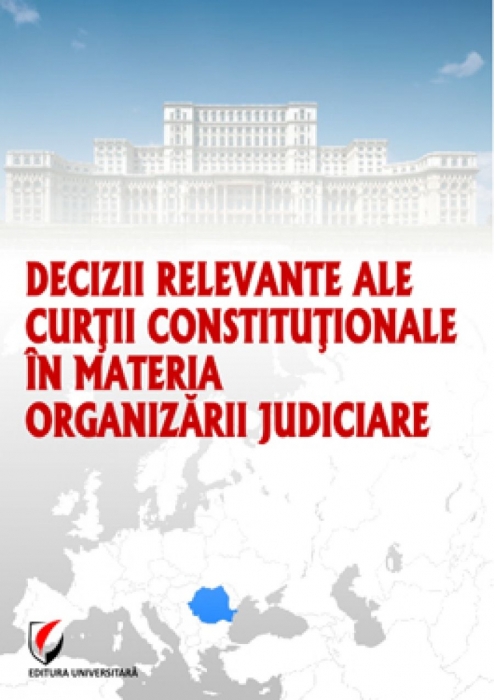 Relevant decisions of the Constitutional Court in the matter of judicial organization 0