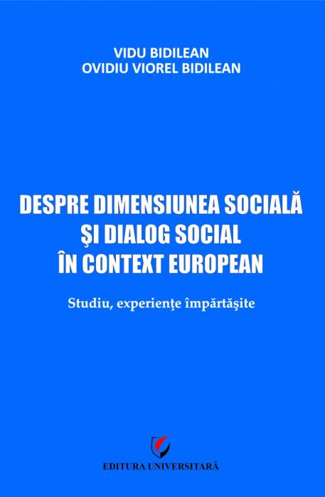 Despre dimensiunea sociala si dialog social in context european. Studiu, experiente impartasite 0
