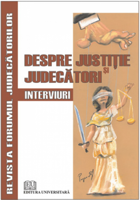 Despre justitie si judecatori. Interviuri 0