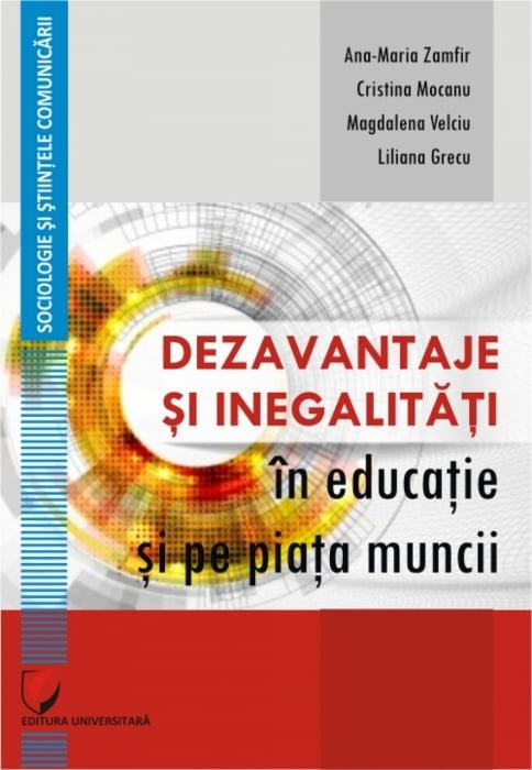 Dezavantaje si inegalitati in educatie si pe piata muncii 0