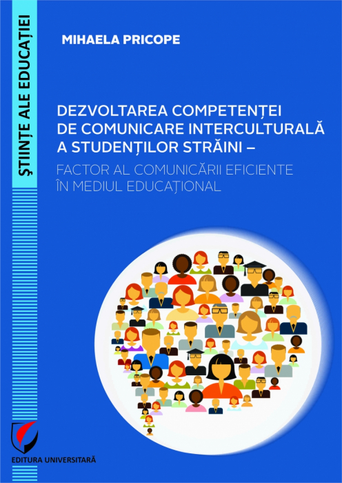 Developing the Intercultural Communication Competence of Foreign Students - Factor of Efficient Communication in the Educational Environment 0