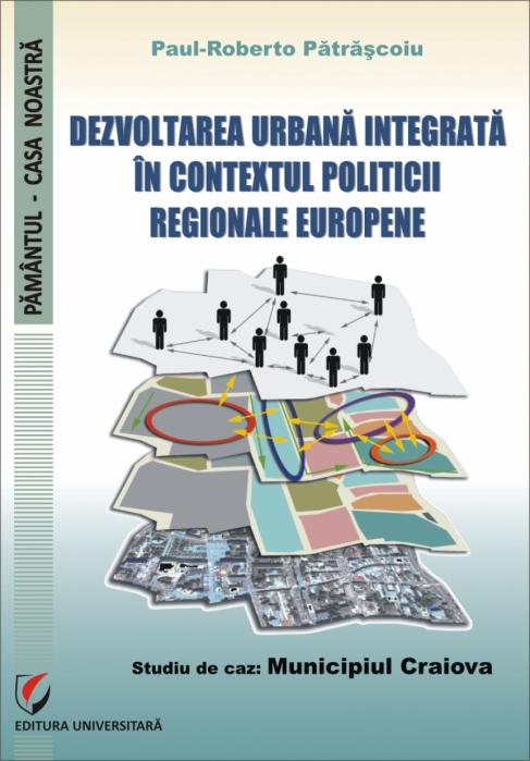 Dezvoltarea urbana integrata in contextul politicii regionale europene. Studiu de caz: Municipiul Craiova 0