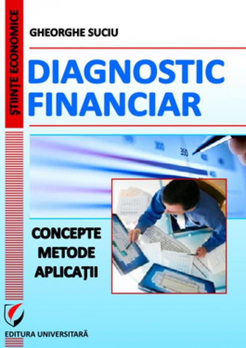 Diagnostic financiar. Concepte. Metode. Aplicatii 0
