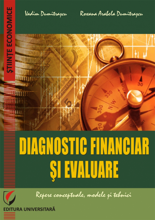 Diagnostic financiar si evaluare. Repere conceptuale, modele si tehnici [0]