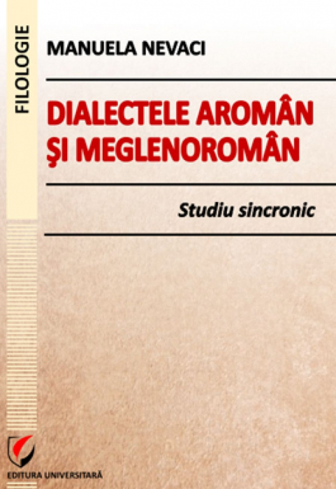 Dialectele aroman si meglenoroman. Studiu sincronic 0