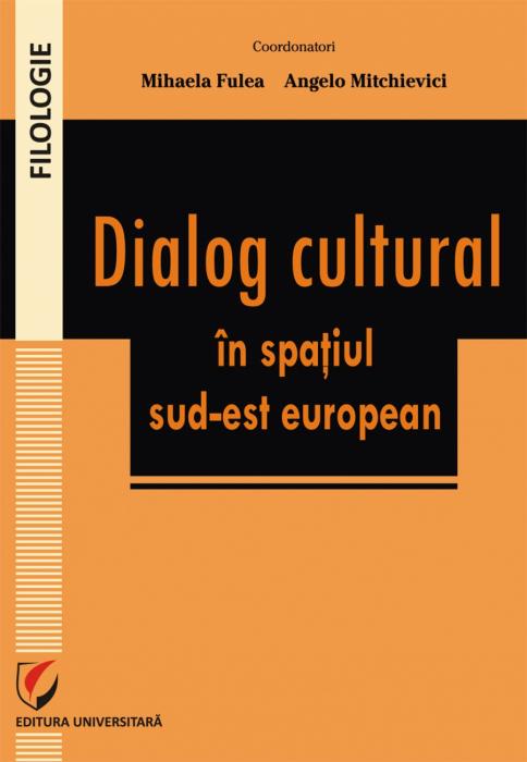 Dialog cultural in spatiul sud-est-european [0]