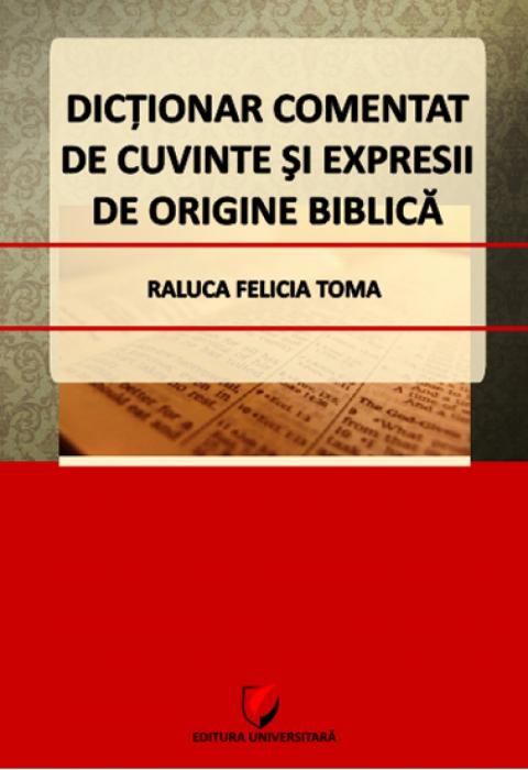 Dicţionar comentat de cuvinte şi expresii de origine biblică 0