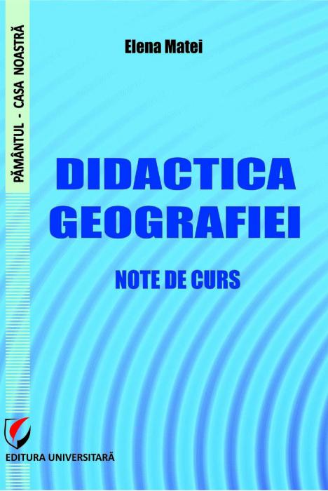 Didactica geografiei. Note de curs 0