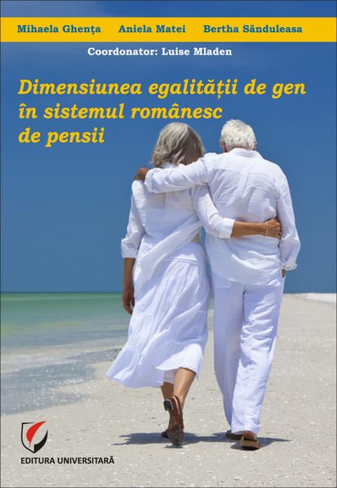 Dimensiunea egalitătii de gen în sistemul românesc de pensii 0