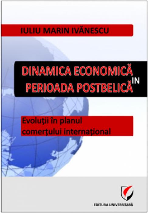 Dinamica economică în perioada postbelică. Evoluţii în planul comerţului internaţional 0