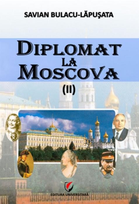 Diplomat la Moscova. Vol. II 0