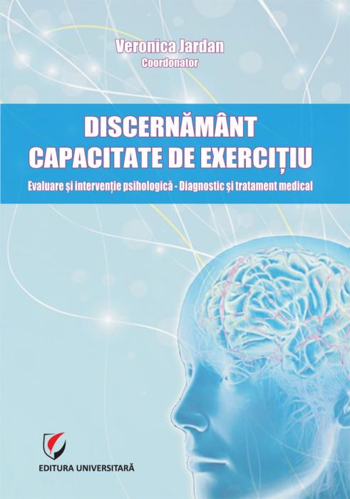 Discernamant si capacitate de exercitiu. Evaluare si interventie psihologică - Diagnostic si tratament medical 0