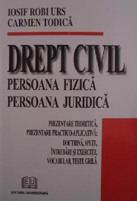 Drept civil. Persoana fizică. Persoana juridică – Prezentare teoretică, prezentare practico-aplicativă. Doctrină, speţe, întrebări şi exerciţii, vocabular, teste grilă 0