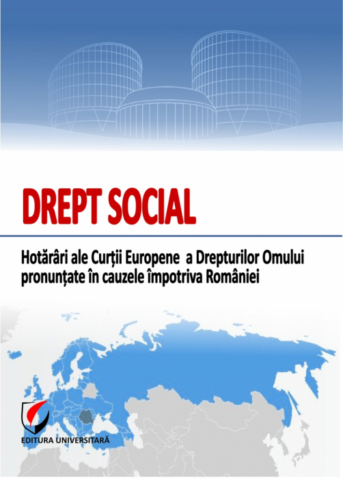 Social justice. Decisions of the European Court of Human Rights ruled in cases against Romania 0