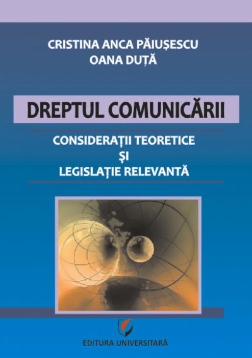 Dreptul comunicarii. Consideratii teoretice si legislatie relevanta 0