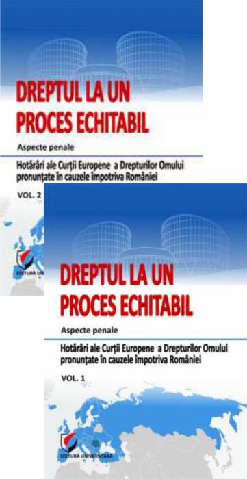 Dreptul la un proces echitabil. Aspecte penale. Hotarari ale Curtii Europene a Drepturilor Omului pronunțate in cauzele impotriva Romaniei 0