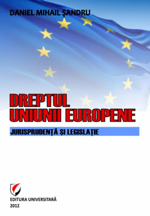 Dreptul Uniunii Europene. Jurisprudenta si legislatie 0