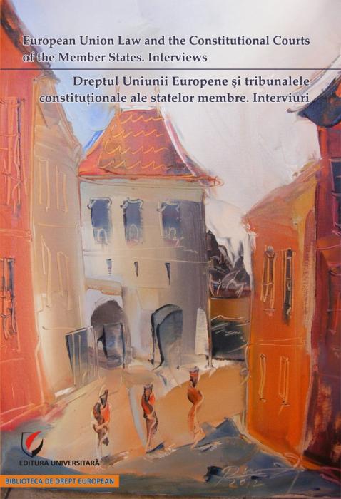 Dreptul Uniunii Europene si tribunalele constituţionale ale statelor membre. Interviuri 0
