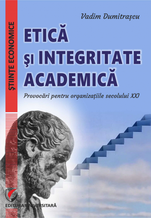Ethics and Academic Integrity. Challenges for 21st Century Organizations 0