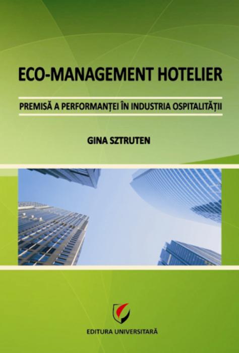 Eco-management hotelier - Premisă a performanţei în industria hotelieră [0]