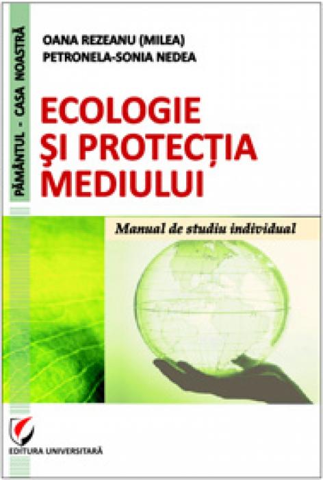 Ecologie şi protecţia mediului. Manual de studiu individual 0