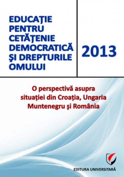 Educatie pentru cetatenie si drepturile omului. O perspectiva asupra situatiei din Croatia, Ungaria, Muntenegru si Romania 0