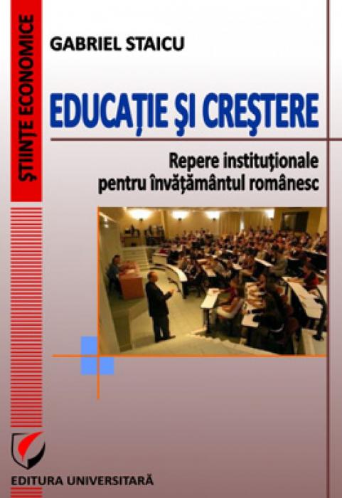 Educatie si crestere. Repere institutionale pentru invatamantul romanesc 0
