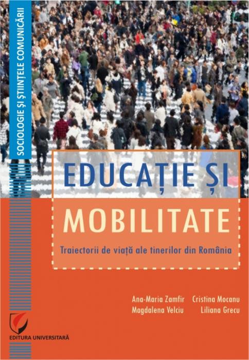 Educatie si mobilitate.Traiectorii de viata ale tinerilor din Romania 0