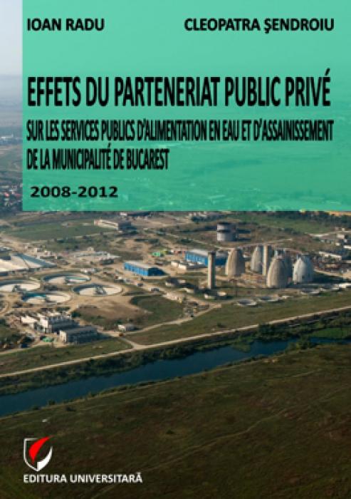 Effets du parteneriat public prive sur les services publics d alimentation en eau et d assinissement de la municipalite de Bucarest 2008-2012 0