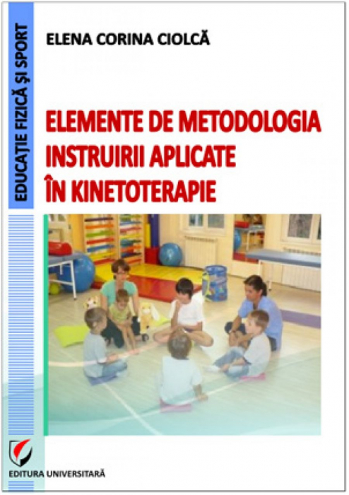 Elemente de metodologia instruirii aplicate în kinetoterapie 0