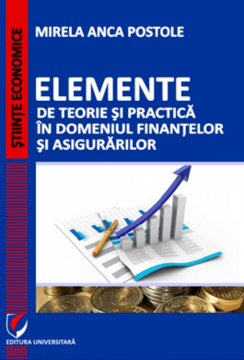 Elemente de teorie si practica in domeniul finantelor si asigurarilor 0