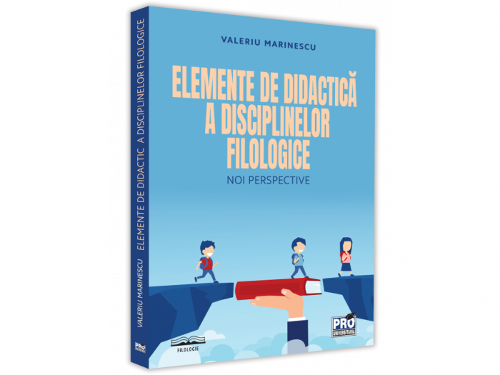 Elemente de didactica a disciplinelor filologice. Noi perspective - Valeriu Marinescu [0]