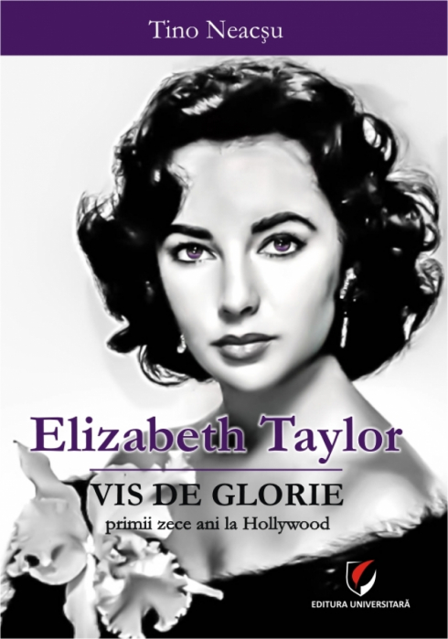 Elizabeth Taylor. Dream of Glory The first ten years in Hollywood 0