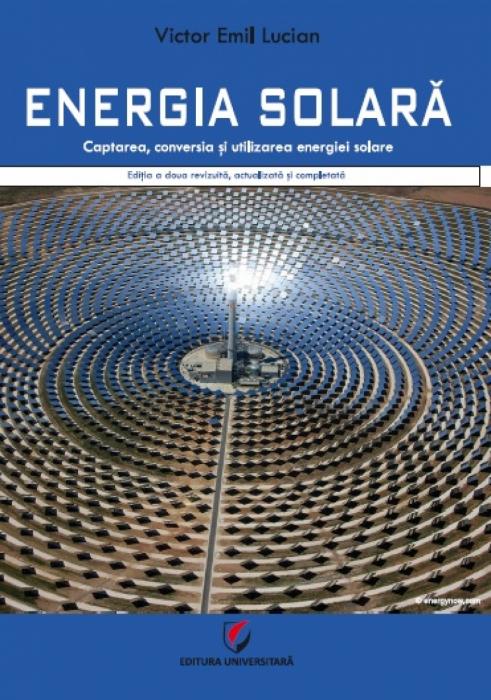 ENERGIA SOLARA. Captarea, conversia si utilizarea energiei solare, ed a II-a 0