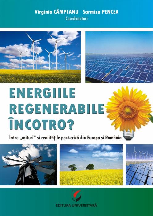 """Energiile regenerabile – Incotro? Intre """"mit"""" si realitatile post-criza din Europa si Romania 0"""