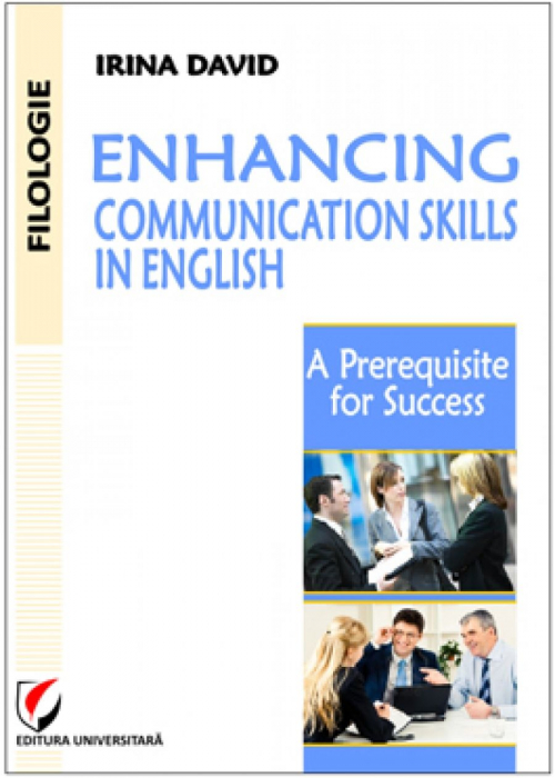 Enhancing Communication Skills in English. A Prerequisite for Success 0
