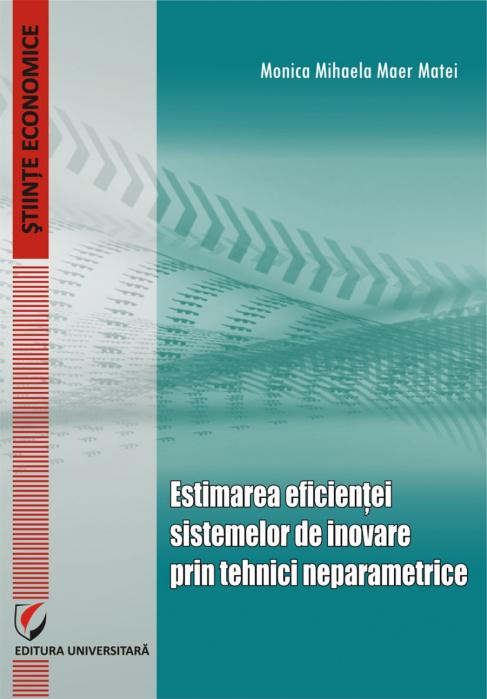 Estimarea eficientei sistemelor de inovare prin tehnici neparametrice [0]