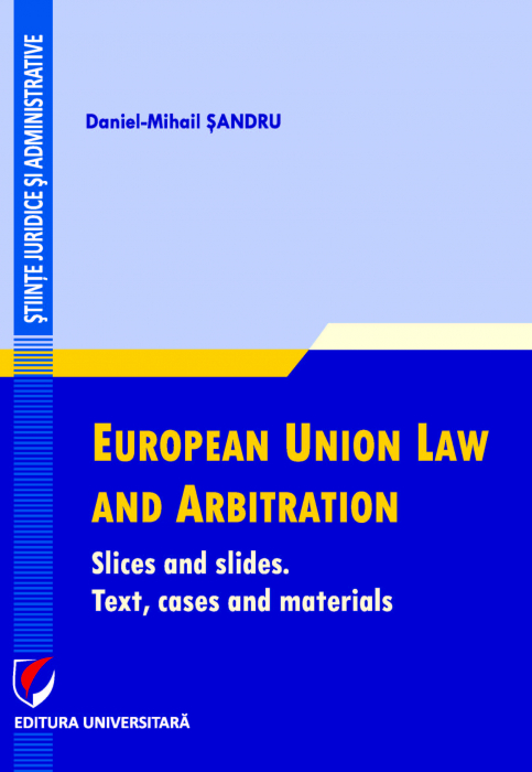 European Union Law and Arbitration. Slices and slides. Text, cases and materials [0]