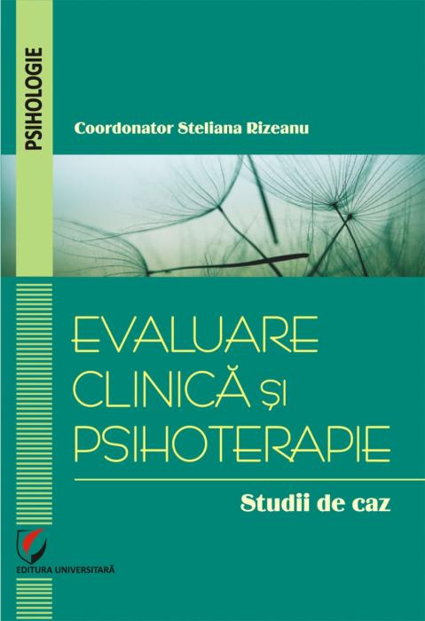 Evaluare clinică şi psihoterapie. Studii de caz 0