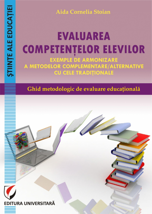Methodological Guide of Educational Assessment. Assessing pupil skills - Examples of harmonization of complementary / alternative methods to traditional ones. [0]