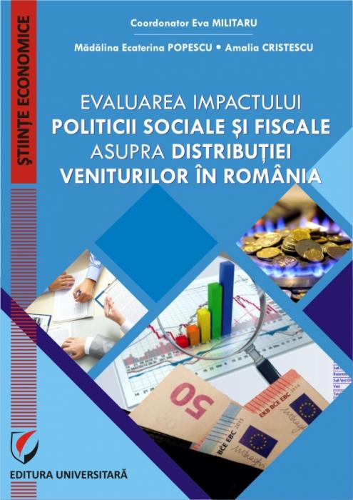 EVALUAREA IMPACTULUI POLITICII SOCIALE SI FISCALE ASUPRA DISTRIBUTIEI VENITURILOR IN ROMANIA 0