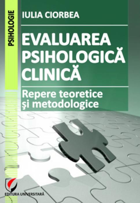 Evaluarea psihologica clinica. Repere teoretice si metodologice 0