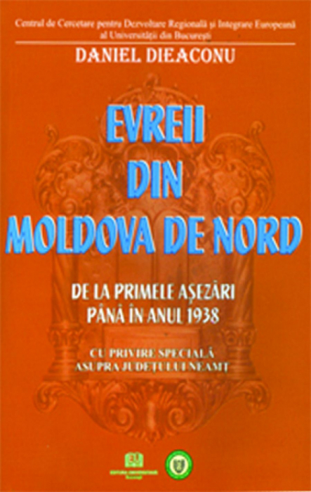 The Jews in Moldova North - From the first settlements by the year 1938 - Regarding special on Neamt County [0]