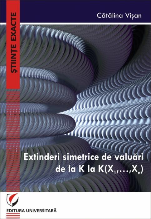 EXTINDERI SIMETRICE DE VALUARI DE LA K LA K(X1,…,Xn) 0