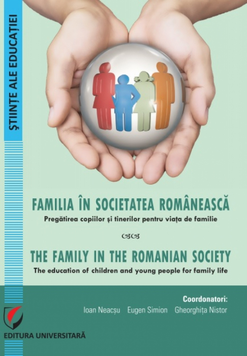 The family in the Romanian society. The education of children and young people for family life 0