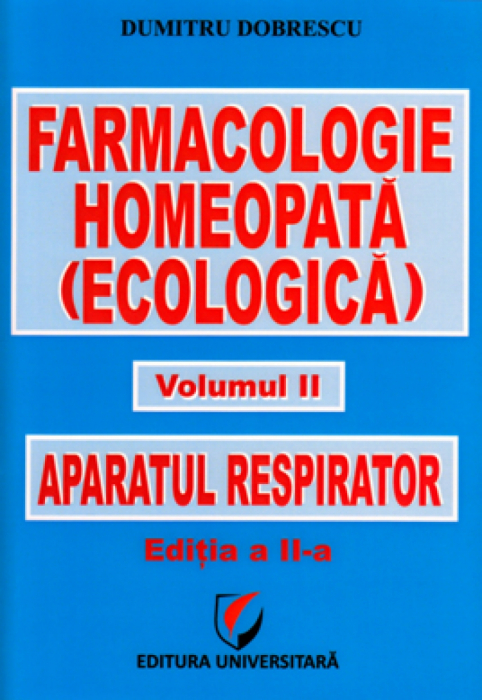 Farmacologie homeopata (ecologica) - Volumul II - Aparatul respirator 0
