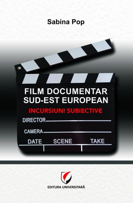 Film documentar sud-est european. Incursiuni subiective 0